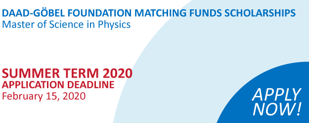 Master of Science in Physics DAAD-Göbel Foundation Matching Funds Scholarships